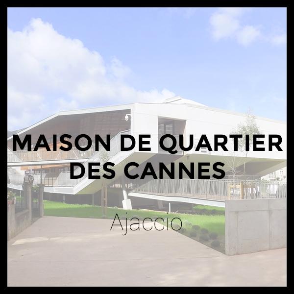 Maison de Quartier des Cannes - Ajaccio
