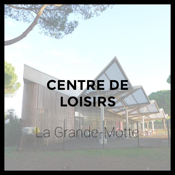 Centre de Loisirs - La Grande-Motte