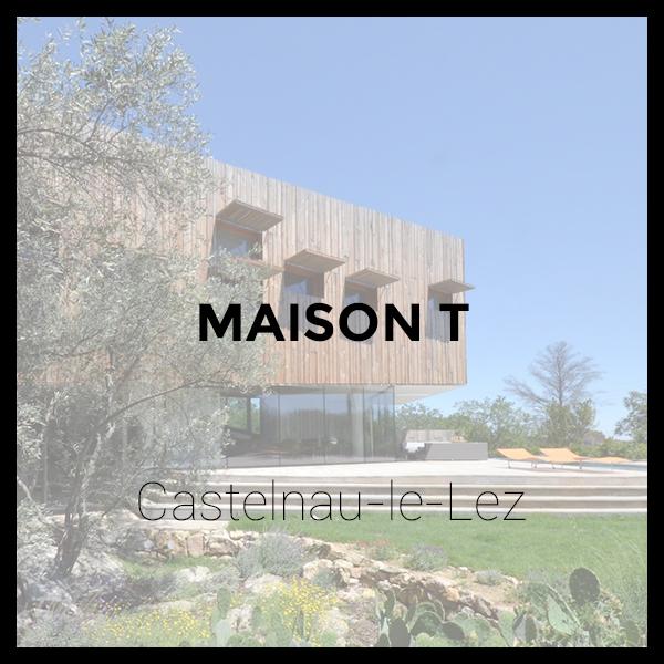 Maison T - Castelnau-le-Lez